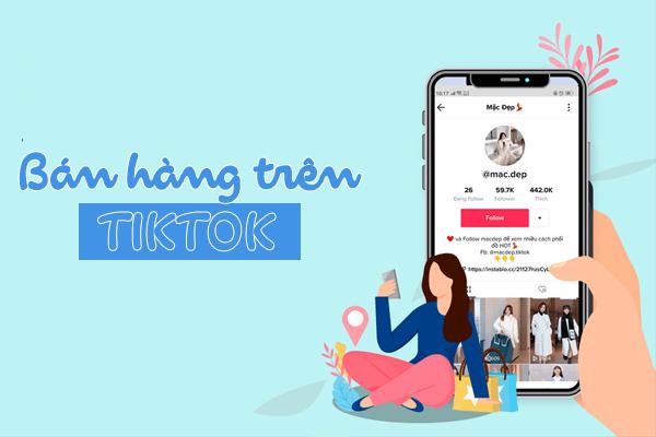 Bán hàng online trên kênh Tik Tok