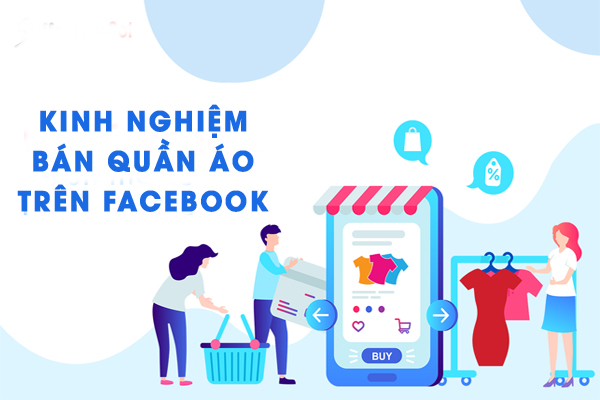 Kinh nghiệm bán quần áo online trên Facebook hiệu quả